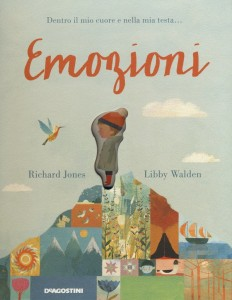 Una lettura per/con i più piccoli:R. Jones e L. WildenEmozioni. Dentro il mio cuore e nella mia testa...
