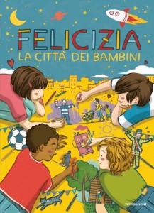 Una lettura per/con i più piccoli:A. Operamolla e V. CameriniFelicizia. La città dei bambini