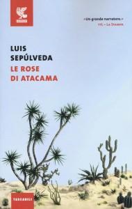 Una lettura per tutti:Luis SepúlvedaLe rose di Atacama