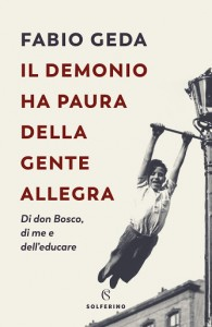 Una lettura per chi educa:Fabio GedaIl demonio ha paura della gente allegra