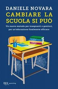 Una lettura per chi educa:Daniele NovaraCambiare la scuola si può
