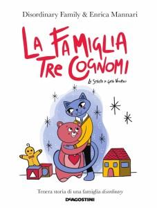 Una lettura per/con i più piccoli:Disordinary family e E. MannariLa famiglia tre cognomi