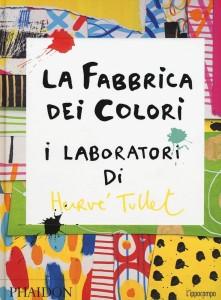 Una lettura per/con i più piccoli:Hervé TulletLa fabbrica dei colori